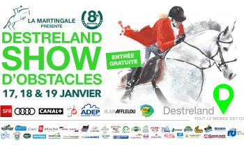 La Martingale présente la  8 ieme Edition du Destreland Show d'Obstacles